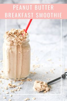 Peanut Butter Oatmeal Smoothie - easy breakfast to make!