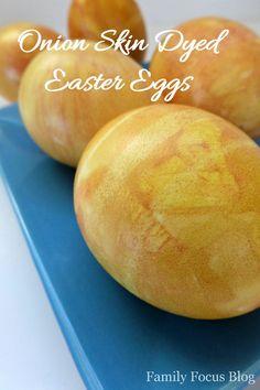 Onion Skin Dyed Easter Eggs - natural dye -Family Focus Blog