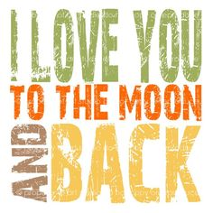I love you to the moon and back ! Love my sweet baby boy ! Quotes To Live By, Me Quotes, Funny Quotes, Couple Quotes, Quotable Quotes, Nursery Pictures, Nursery Ideas, Into The Fire, I Love You