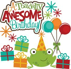 A Toadlly Awesome Birthday SVG scrapbook svg files for scrapbooking card making cute svg cuts