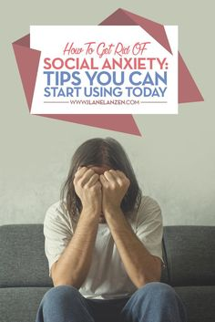 How To Get Rid Of Social Anxiety |  This world is run on social interactions