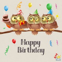 Happy birthday image with owls. Looking for the image you can share with someone to honor them for their birthday? Among these funny happy birthday images you'll find the one that suits your case best. Share it and make a Cool Happy Birthday Images, Happy Birthday Best Friend, Birthday Wishes And Images, Birthday Wishes Cards, Happy Birthday Funny, Happy Birthday Messages, Happy Birthday Greetings, Happy Birthday Wishes Friendship, Special Birthday