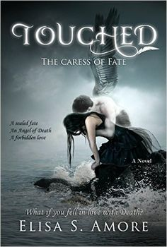 Touched - The Caress of Fate: (The Touched Paranormal Angel Romance Series, Book 1). (A Gothic Romance Based On A Norwegian Legend.) (English Edition) eBook: Elisa S. Amore, Annie Crawford, Leah D. Janeczko: Amazon.de: Kindle-Shop