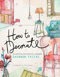 How to Decorate by Shannon Fricke,Prue Ruscoe, Click to Start Reading eBook, If you dream of decorating (or redecorating) your home but have no idea where to begin, this decorati