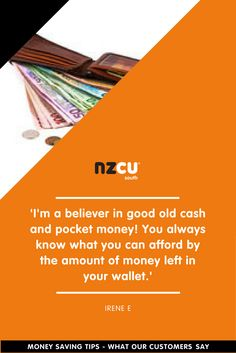 'I'm a believer in good old cash and pocket money! You always know what you can afford by the amount of money left in your wallet.'