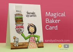 Essentials by Ellen: Interactive Magical Baker Card I have a real sweet tooth. Some might call it a dangerous sweet tooth! The Baker Lady stamp totally tickled my fancy – and I decided to mak…