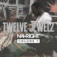 Diggin' In The Crates: Twelve Jewelz (Volume - Nah Right Mixtape, Crates, Artists, Words, Wall, Shipping Crates, Cubbies, Artist