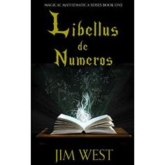 #Book Review of #LibellusdeNumeros from #ReadersFavorite - https://readersfavorite.com/book-review/39378  Reviewed by Melinda Hills for Readers' Favorite  There is nothing like learning you can perform magic to make learning math more fun! That's exactly what Alexandria Grate discovers after falling out of a storage closet in school into a strange, new world and becoming a student of Archimedes in Libellus de Numeros: Magicae Mathematica Book 1 by Jim West. As a self-reliant young girl just…