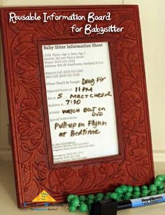 Use a frame and print out to make a reusable Babysitter Info Board.