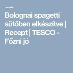 Bolognai spagetti sütőben elkészítve   Recept   TESCO - Főzni jó