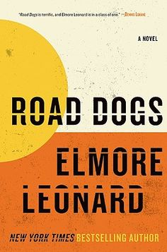 Road Dogs: A Novel by Elmore Leonard 0061733148 9780061733147 Crime Fiction, Fiction Books, Jack Foley, Jack's Back, Best Beach Reads, Elmore Leonard, Dog Books, Beach Reading, Thriller Books