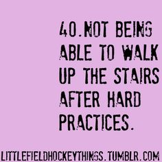 know this feeling all too well! omg Yesterday for sure and tomorrow I guaranteemy legs will always feel like they will give out from under me. I can't say I hate it because it is all a part of my goal that I'm preparing to accomplish tomorrow. Field Hockey Quotes, Field Hockey Goalie, Field Hockey Girls, Hockey Memes, Basketball Quotes, Hockey Players, Ice Hockey, Funny Hockey, Women's Basketball