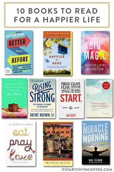 10 books to read for a happier life that will put you in a good mood, enrich your life and give you guidance when you may need it Book Club Books, Book Nerd, Good Books, Books To Read, My Books, Reading Lists, Book Lists, Coffee Blog, Book Suggestions