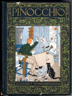 """""""Pinocchio"""" illustrated by Frederick Richardson. The movie kinda freaked out the 5 yr old me. Hahaha"""