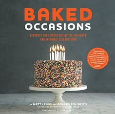 Baked Occasions: Desserts for Leisure Activities, Holidays, and Informal Celebrations by Matt Lewis et al., http://smile.amazon.com/dp/1617690511/ref=cm_sw_r_pi_dp_t4Rzub1NECQGY