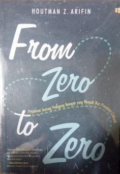 """From Zero to Zero"" Houtman Z. Arifin #buku #sewabuku #perpustakaan"