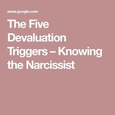 The Five Devaluation Triggers – Knowing the Narcissist