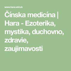 Čínska medicína | Hara - Ezoterika, mystika, duchovno, zdravie, zaujimavosti
