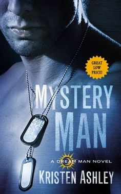 Mystery Man (Dream Man, #1) - Kristen Ashley> I JUST added this to my book shelf a month ago. I LOVE IT. So glad she's coming into print :D