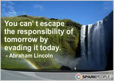 quotes about accountability | Motivational Quote - You can't escape the responsibility of tomorrow ...