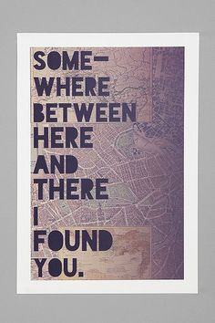 Somewhere between here and there. I found you.