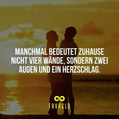 Du bist mein Zuhause Favorite Quotes About Life, Happy Minds, Magic Words, Just Be You, Big Love, Let Them Talk, True Words, My Sunshine, Love Life