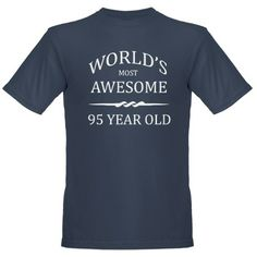 World's Most Awesome 95 Year Old Organic Men's T-SHIRT