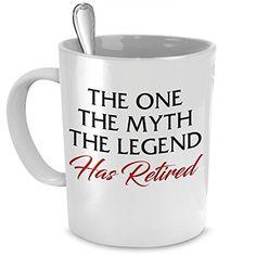 Funny Mug Gift - Retirement Gift The One The Myth The Legend Has Retired Coffe Mug - White Ceramic Coffee Mug Tea Cup - Perfect Retireing Present For A Loved One Retirement Parties, Retirement Gifts, Tea Mugs, Coffee Mugs, Funny Mugs, Cool Gifts, White Ceramics, Money, Suits