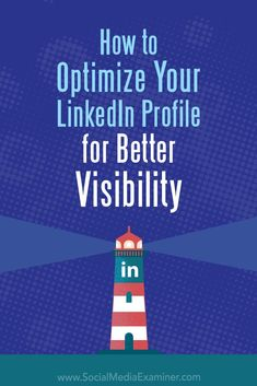 Want to optimize your LinkedIn profile for visibility? Wondering which sections of your profile are most important? In this article, you'll discover how to use your LinkedIn profile to make a strong first impression with prospects and connections. #LinkedIn #SocialMedia #SocialMediaExaminer