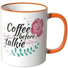 Wandkings Tasse, Spruch: Coffee bevor talkie  http://www.amazon.de/gp/product/B00UNJU4VI/ref=as_li_qf_sp_asin_il_tl?ie=UTF8&camp=1638&creative=6742&creativeASIN=B00UNJU4VI&linkCode=as2&tag=httpwwwwandki-21&linkId=JNV6RQNKL52N4SNE