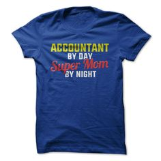 Accountant By Day. Super Mom By Night