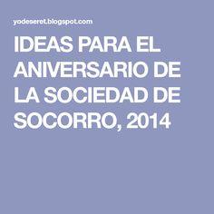IDEAS PARA EL ANIVERSARIO DE LA SOCIEDAD DE SOCORRO, 2014