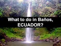 An exclusive and detailed list of what to do in Baños, Ecuador
