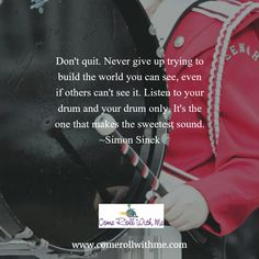 Listen to your drum!  Never Quit!!!  #disability #disabled #cerebralpalsy #specialneeds #inspire #overcome #compassion #faith #hope