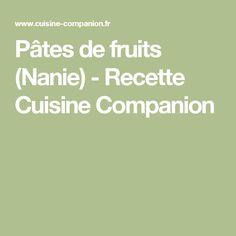 Pâtes de fruits (Nanie) - Recette Cuisine Companion