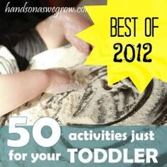 Best Kids Activities of 2012 - 50 Toddler Activities!... Come share your best activities from the year too!