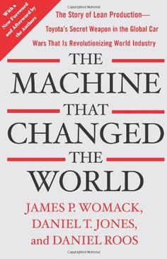 James P. Womack & Daniel Roos - The Machine That Changed the World: The Story of Lean Production- Toyota's Secret Weapon in the Global Car Wars That Is Now Revolutionizing World Industry I Love Books, Great Books, Books To Read, Reading Lists, Book Lists, Lean Enterprise, World Industries, Law Books, Tecnologia