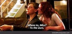 To the Stars! #movie #quote from Titanic starring Leonardo di Caprio and Kate Winslet