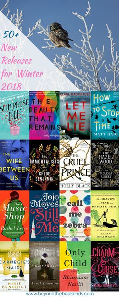 Upcoming ew releases for winter 2018. Looking for your next great read? Great books by jojo Moyes, Clare Mackintosh, Chloe Benjamin, Lisa Genova, Holly Black, Alan Bradley, Kristin Hannah