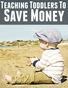 Teaching your toddler to save money.