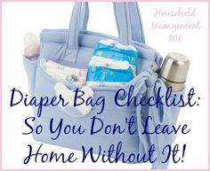 Free printable diaper bag checklist you can use to make sure you don't forget stuff for you, or the baby, when you leave the house {on Household Management 101}