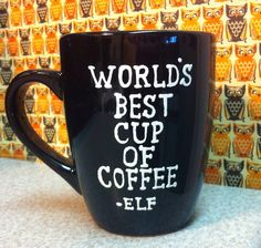World's Best Cup of Coffee mug- Elf the movie quotes