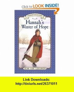 Hannahs Winter of Hope Hannah of Fairfield #3 (Pioneer Daughters) (9780141309507) Jean Van Leeuwen, Donna Diamond , ISBN-10: 0141309504  , ISBN-13: 978-0141309507 ,  , tutorials , pdf , ebook , torrent , downloads , rapidshare , filesonic , hotfile , megaupload , fileserve