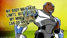 Cyborg, he found out he can give it more than 100%