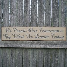 Primitive Wall Decor Wood Sign- We Create Our Tomorrows ...
