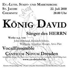2010-07-22  Konzert des VocalEnsmbles  CANTICUM NOVUM Dresden    KÖNIG DAVID - Sänger des HERRN    www.cn-dresden.de