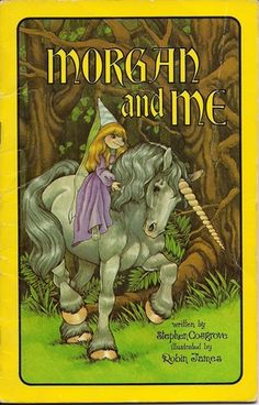 Morgan and Me (Serendipity)  by Stephen Cosgrove, Robin James (Illustrator)