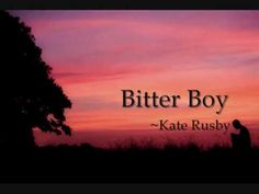 """Part 1 ~ """"Bitter Boy"""" by Kate Rusby (Video from: http://www.youtube.com/watch?v=J5YMZq5r-Ks=share)"""