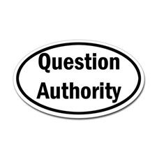 Question Authority Sticker (Oval) for