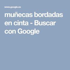 muñecas bordadas en cinta - Buscar con Google
